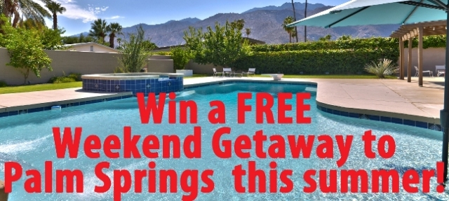 Weekend Getaway in Palm Springs Sweepstakes Summer 2014